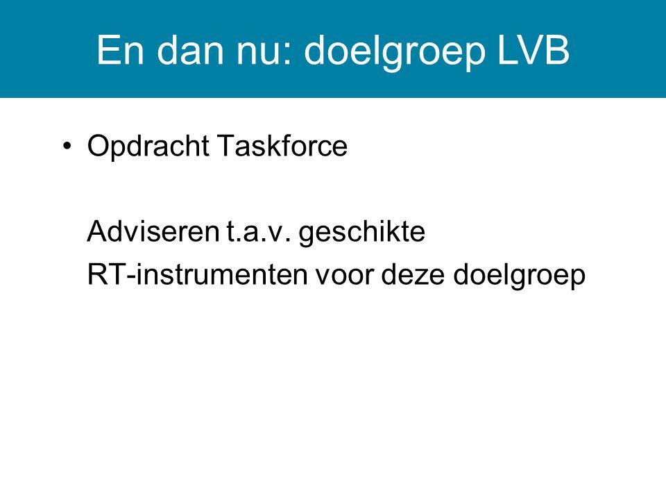 Dé LVB-er bestaat niet: altijd complex samenspel met andere factoren Wel veel LVB binnen de forensische psychiatrie Én is belangrijke factor voor risicomanagement Taskforce: zijn de in Nederland gangbare instrumenten geschikt voor deze doelgroep.