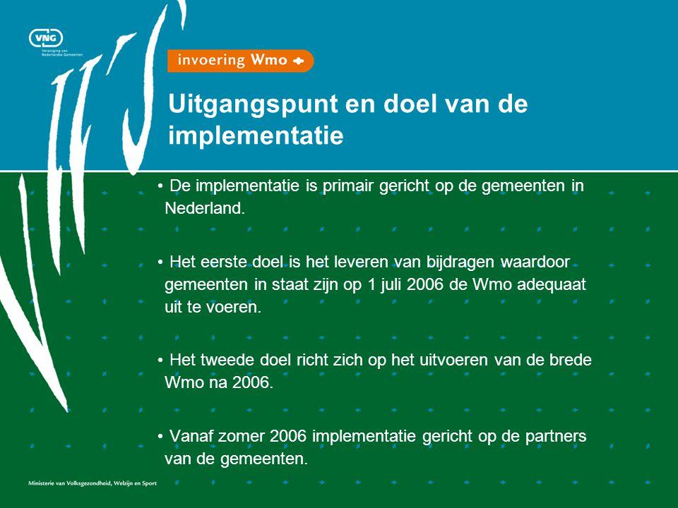 Uitgangspunt en doel van de implementatie De implementatie is primair gericht op de gemeenten in Nederland.