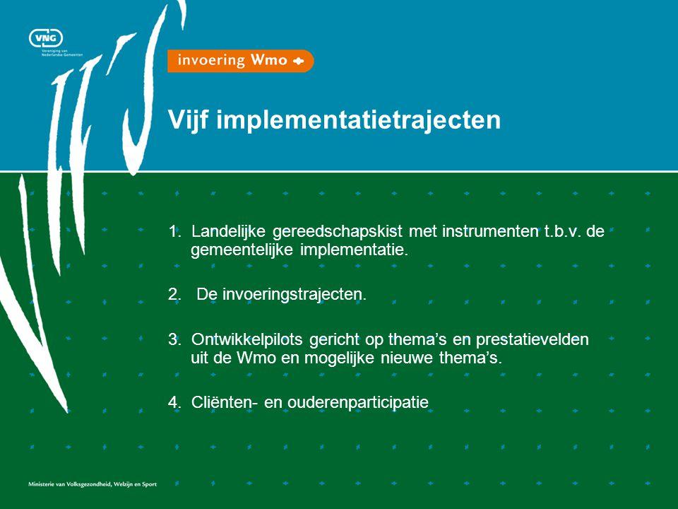 Vijf implementatietrajecten 1. Landelijke gereedschapskist met instrumenten t.b.v.