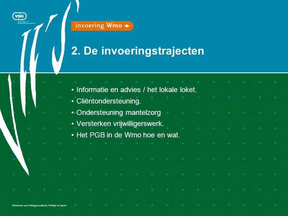 2. De invoeringstrajecten Informatie en advies / het lokale loket.