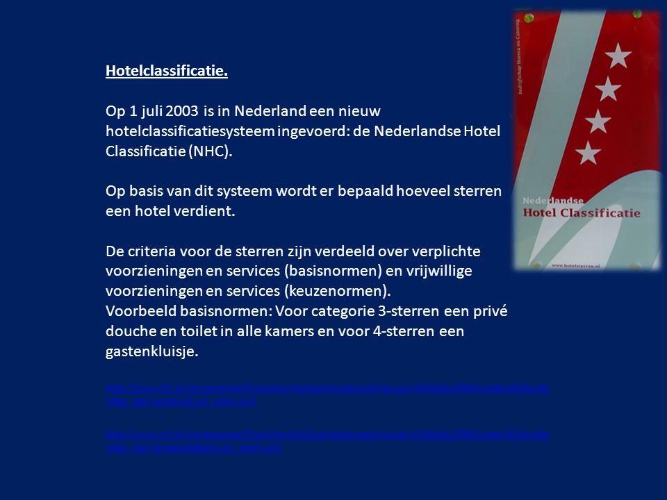 Hotelclassificatie. Op 1 juli 2003 is in Nederland een nieuw hotelclassificatiesysteem ingevoerd: de Nederlandse Hotel Classificatie (NHC). Op basis v