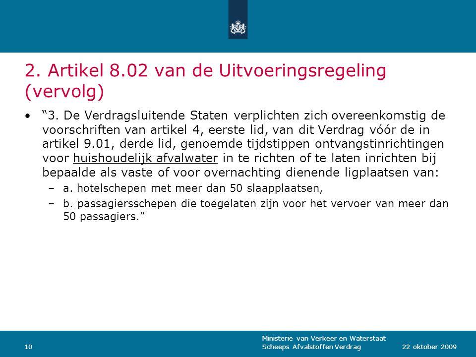 """Ministerie van Verkeer en Waterstaat Scheeps Afvalstoffen Verdrag1022 oktober 2009 2. Artikel 8.02 van de Uitvoeringsregeling (vervolg) """"3. De Verdrag"""