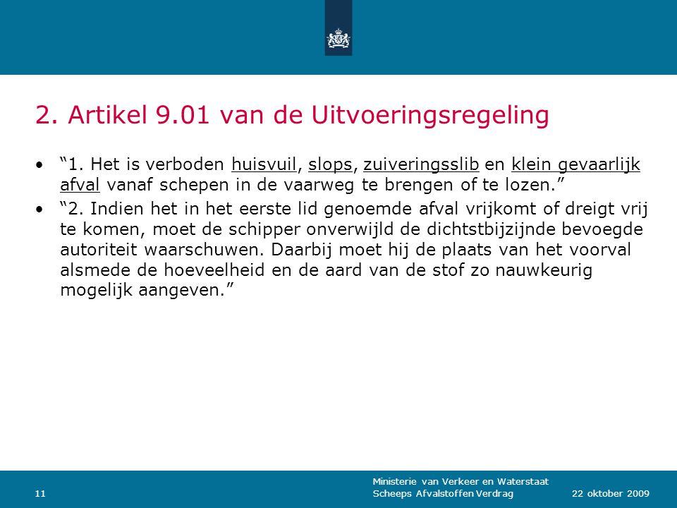 """Ministerie van Verkeer en Waterstaat Scheeps Afvalstoffen Verdrag1122 oktober 2009 2. Artikel 9.01 van de Uitvoeringsregeling """"1. Het is verboden huis"""