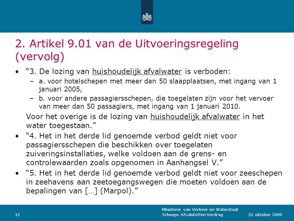 """Ministerie van Verkeer en Waterstaat Scheeps Afvalstoffen Verdrag1222 oktober 2009 2. Artikel 9.01 van de Uitvoeringsregeling (vervolg) """"3. De lozing"""