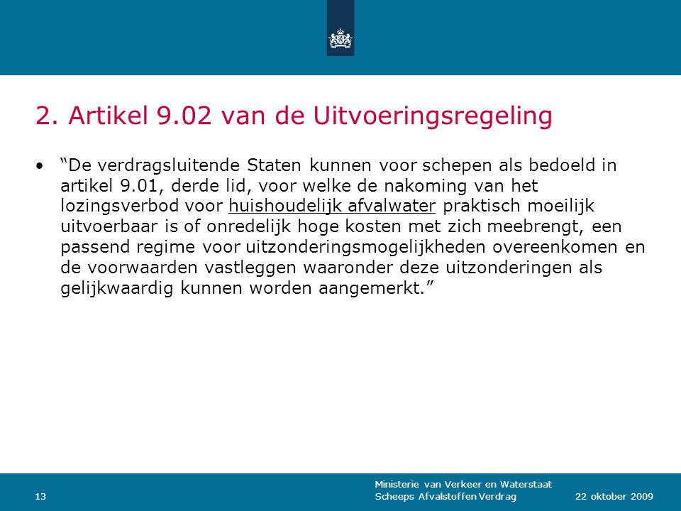 """Ministerie van Verkeer en Waterstaat Scheeps Afvalstoffen Verdrag1322 oktober 2009 2. Artikel 9.02 van de Uitvoeringsregeling """"De verdragsluitende Sta"""