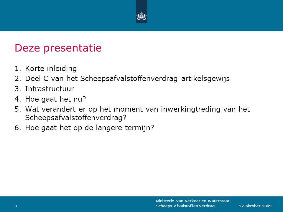 Ministerie van Verkeer en Waterstaat Scheeps Afvalstoffen Verdrag1422 oktober 2009 2.