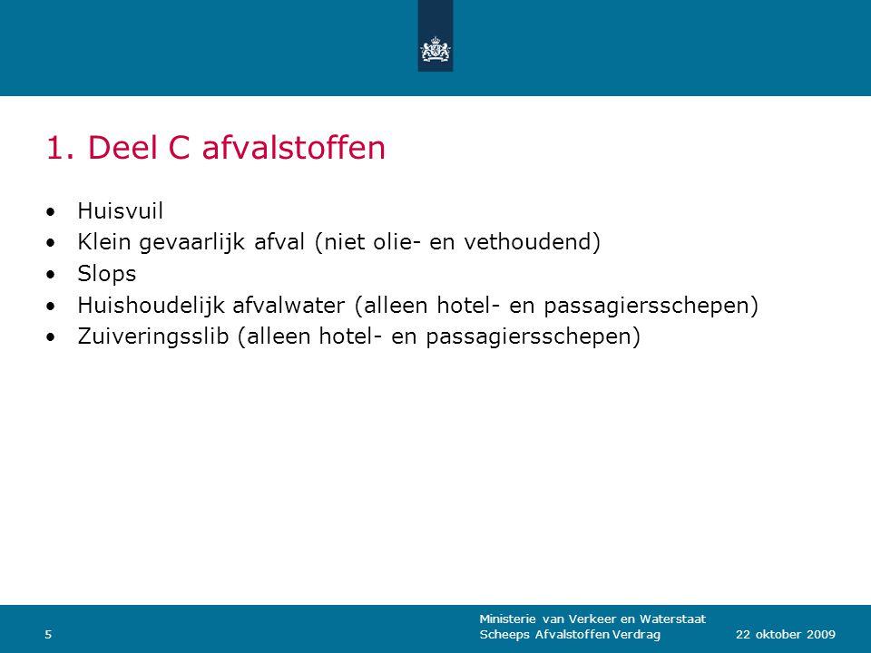 Ministerie van Verkeer en Waterstaat Scheeps Afvalstoffen Verdrag1622 oktober 2009 4.