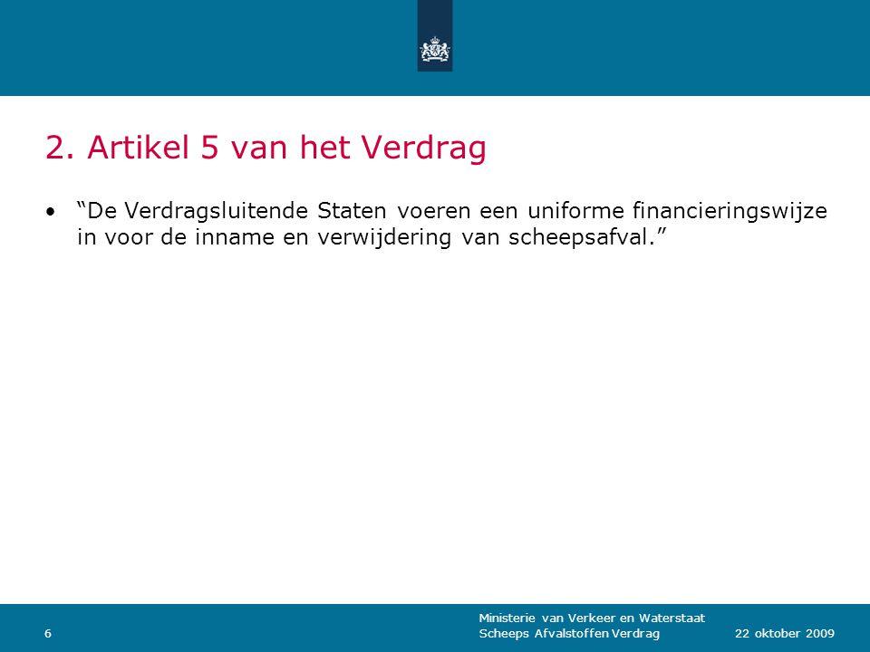Ministerie van Verkeer en Waterstaat Scheeps Afvalstoffen Verdrag622 oktober 2009 2.