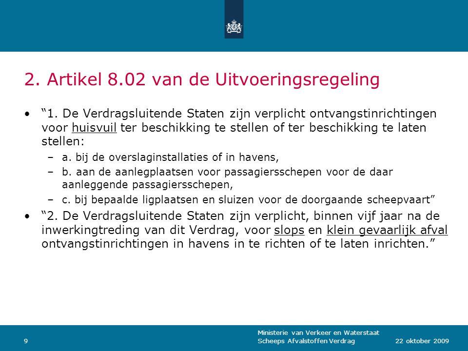Ministerie van Verkeer en Waterstaat Scheeps Afvalstoffen Verdrag1022 oktober 2009 2.
