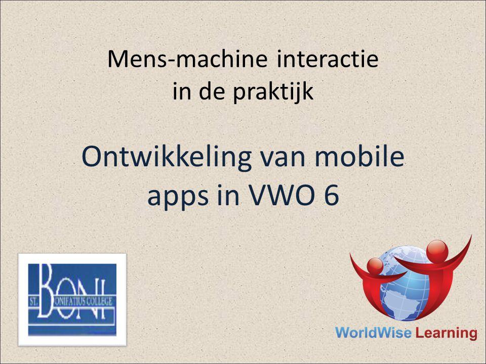 Mens-machine interactie in de praktijk Ontwikkeling van mobile apps in VWO 6