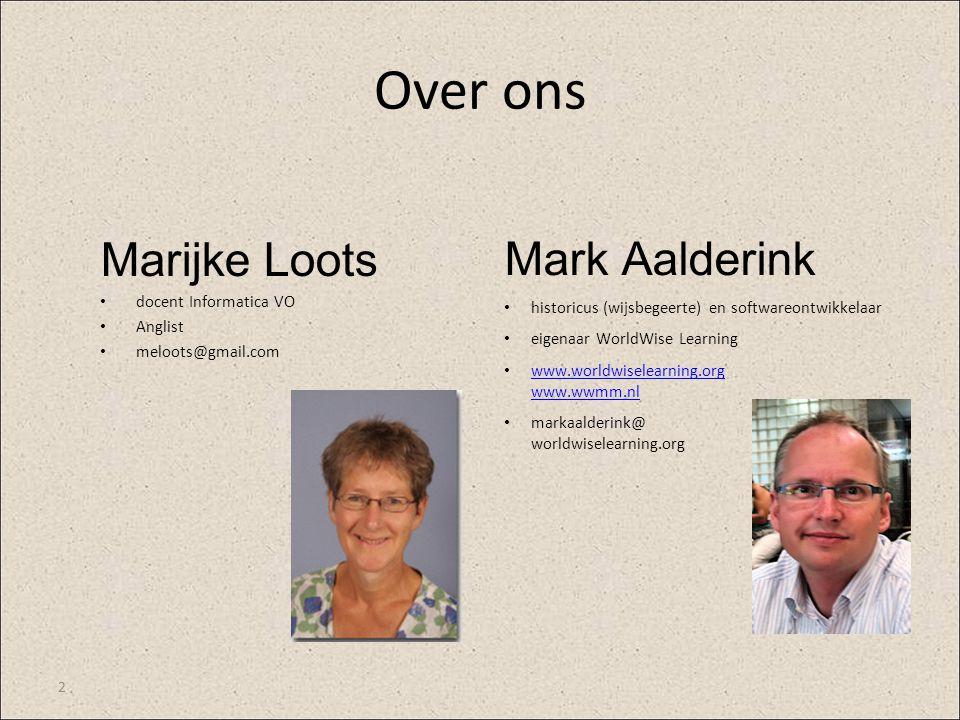 2 Over ons Marijke Loots docent Informatica VO Anglist meloots@gmail.com Mark Aalderink historicus (wijsbegeerte) en softwareontwikkelaar eigenaar Wor