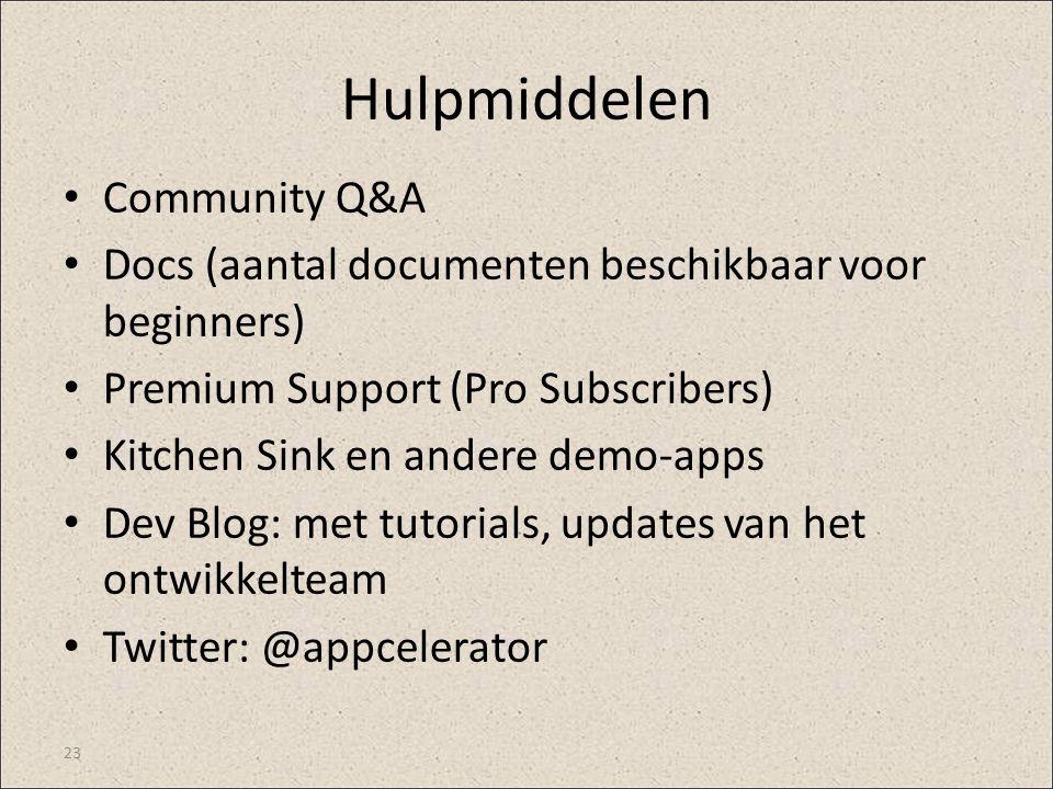 Hulpmiddelen Community Q&A Docs (aantal documenten beschikbaar voor beginners) Premium Support (Pro Subscribers) Kitchen Sink en andere demo-apps Dev