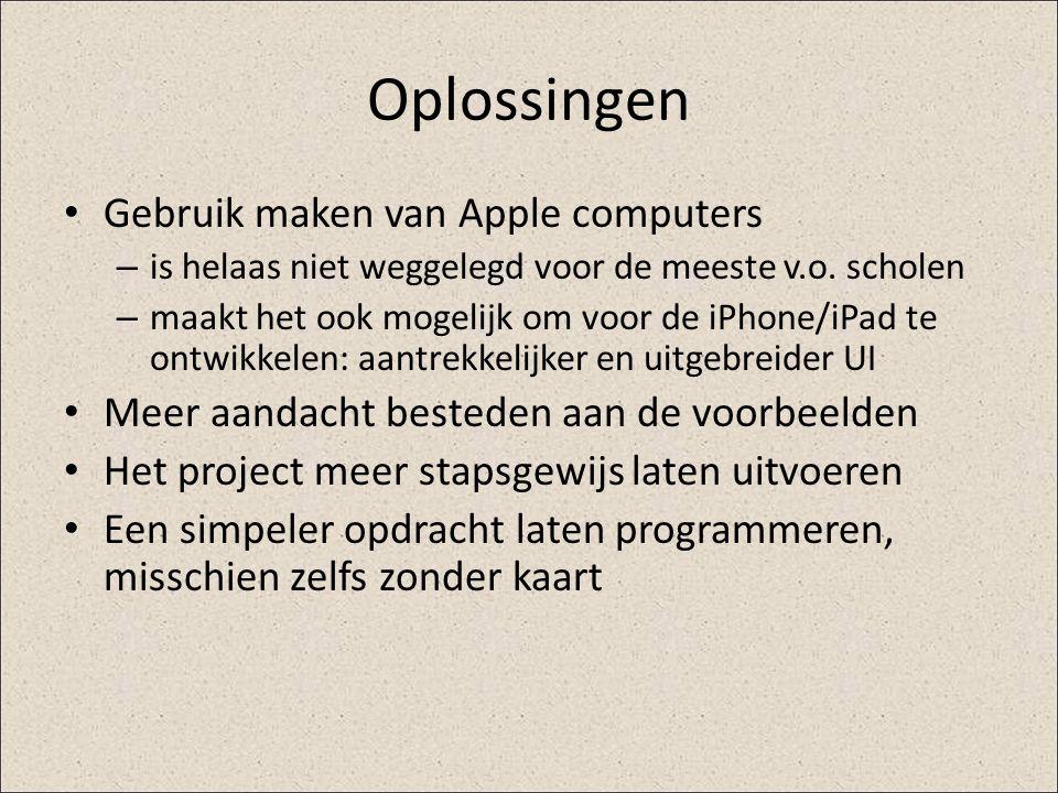 Oplossingen Gebruik maken van Apple computers – is helaas niet weggelegd voor de meeste v.o. scholen – maakt het ook mogelijk om voor de iPhone/iPad t