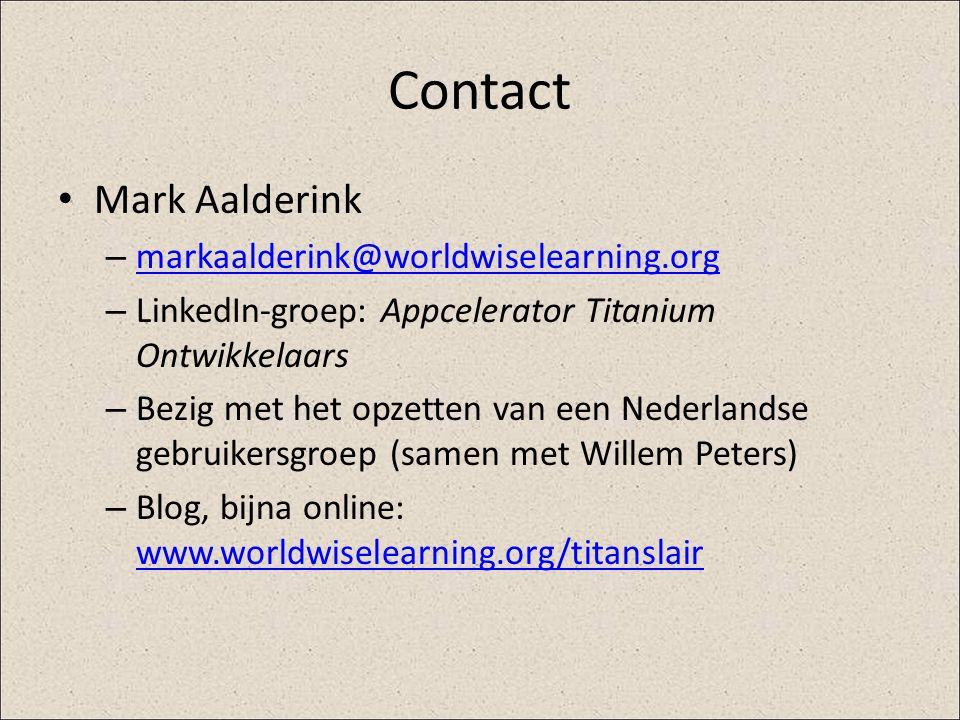 Contact Mark Aalderink – markaalderink@worldwiselearning.org markaalderink@worldwiselearning.org – LinkedIn-groep: Appcelerator Titanium Ontwikkelaars