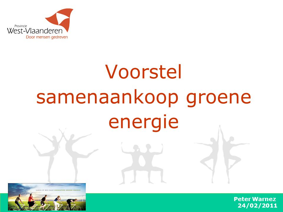 Peter Warnez 24/02/2011 Voorstel samenaankoop groene energie