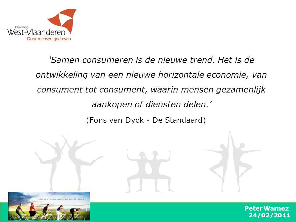 Peter Warnez 24/02/2011 'Samen consumeren is de nieuwe trend. Het is de ontwikkeling van een nieuwe horizontale economie, van consument tot consument,