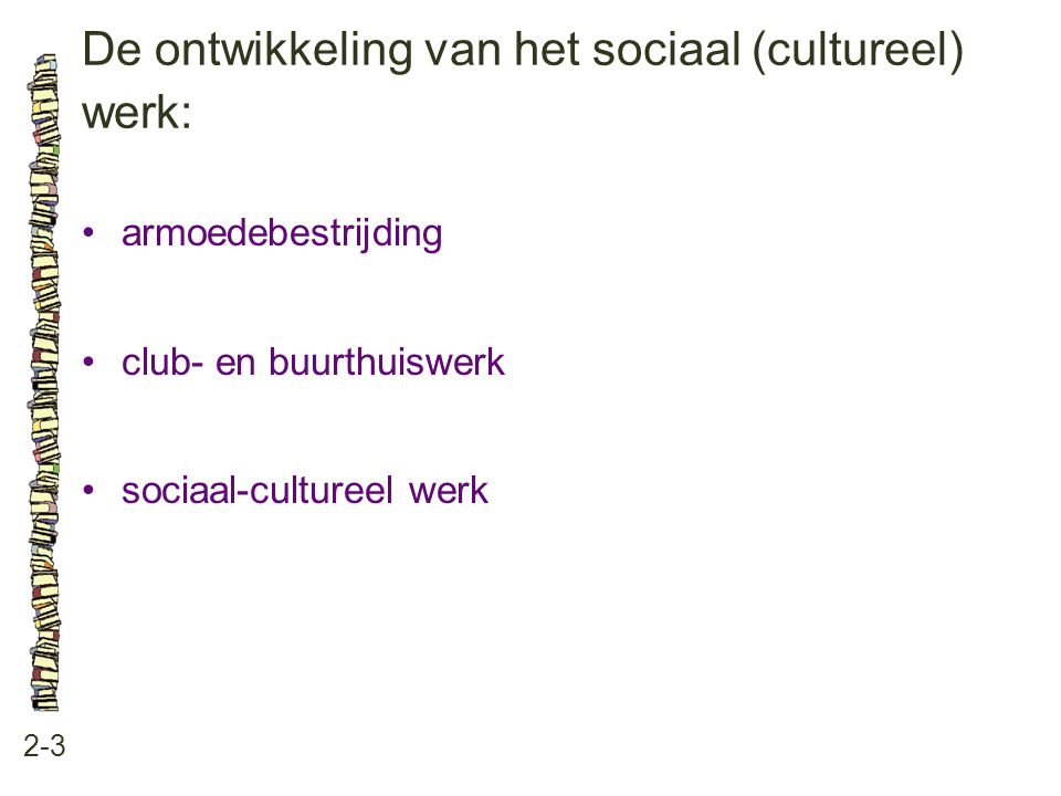De ontwikkeling van het sociaal (cultureel) werk: 2-3 armoedebestrijding club- en buurthuiswerk sociaal-cultureel werk