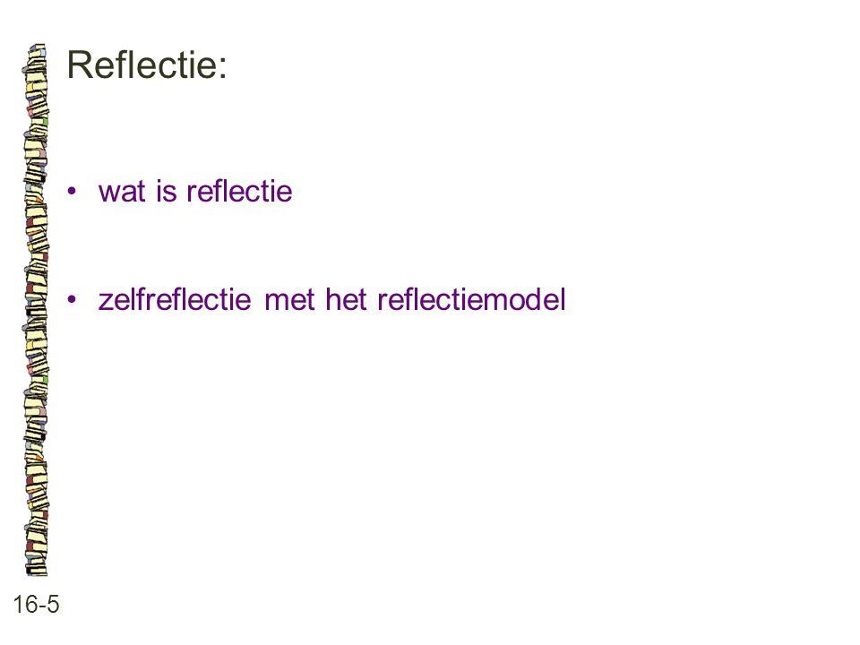 Reflectie: 16-5 wat is reflectie zelfreflectie met het reflectiemodel