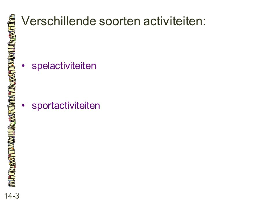 Verschillende soorten activiteiten: 14-3 spelactiviteiten sportactiviteiten