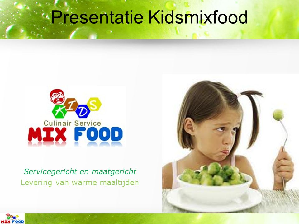 Wie is stichting Kidsmixfood Levering van warme gezonde dagverse maaltijden voor kids Ingrediënten specerijen op natuurlijke basis Advies gespecialiseerde diëtisten voor de kids Het geheim van de verborgen groenten