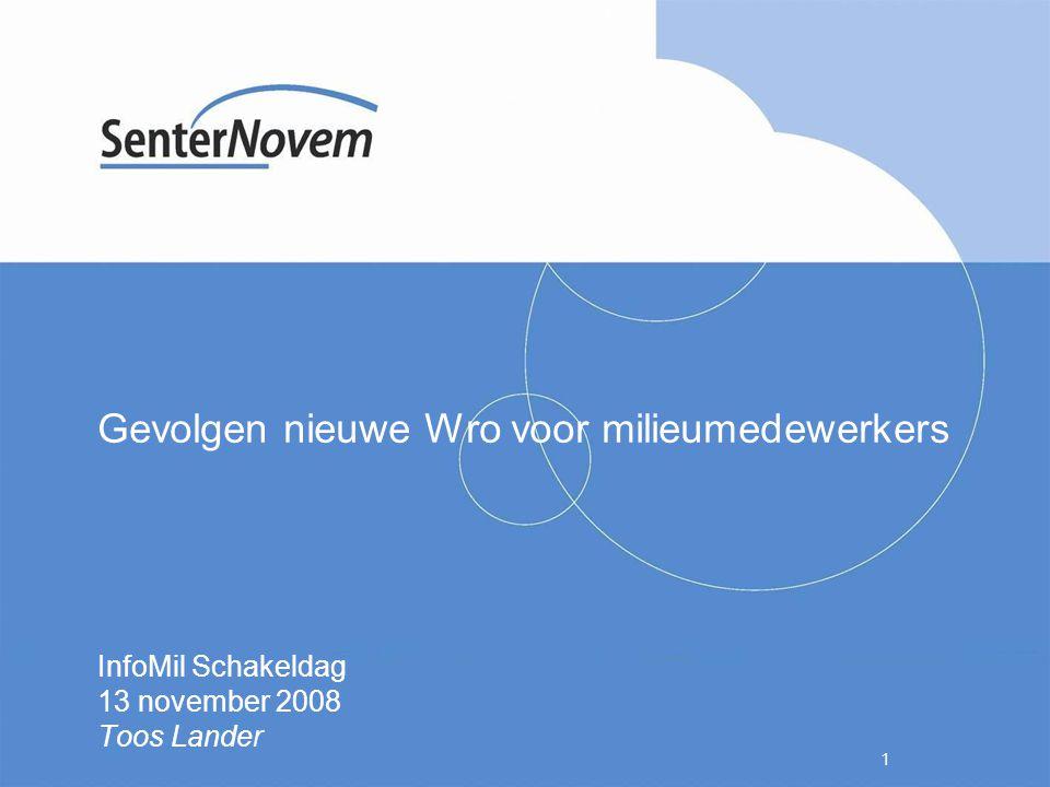 1 Gevolgen nieuwe Wro voor milieumedewerkers InfoMil Schakeldag 13 november 2008 Toos Lander