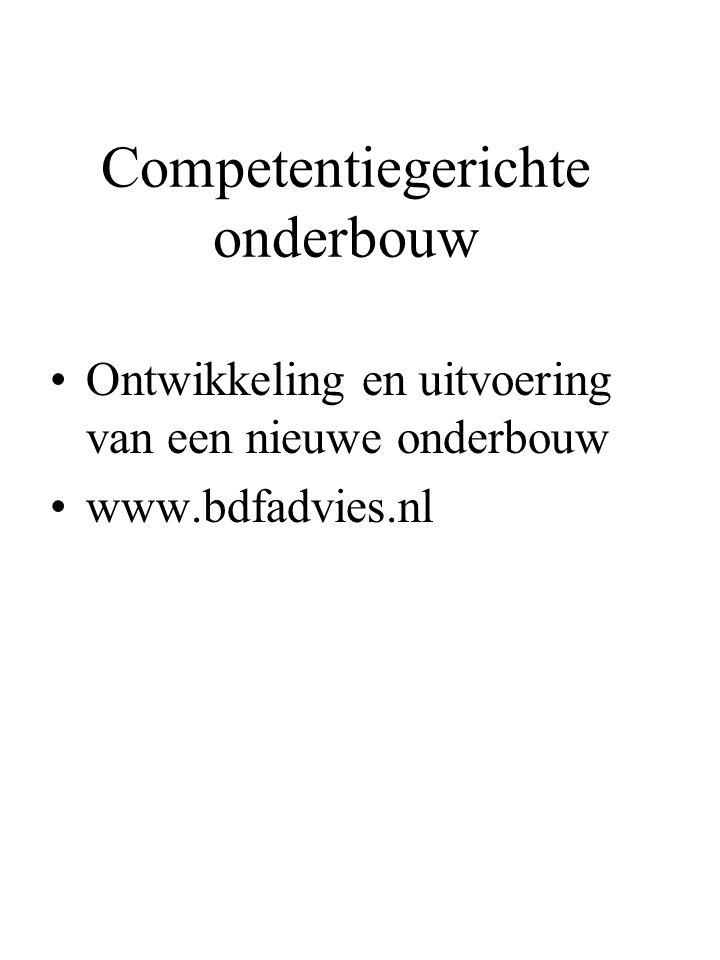 Competentiegerichte onderbouw Ontwikkeling en uitvoering van een nieuwe onderbouw www.bdfadvies.nl
