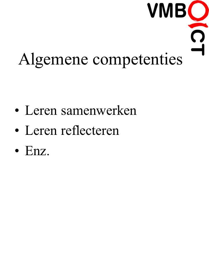 Algemene competenties Leren samenwerken Leren reflecteren Enz.