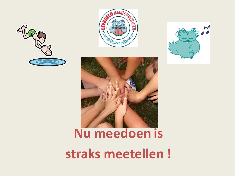 Nu meedoen is straks meetellen !
