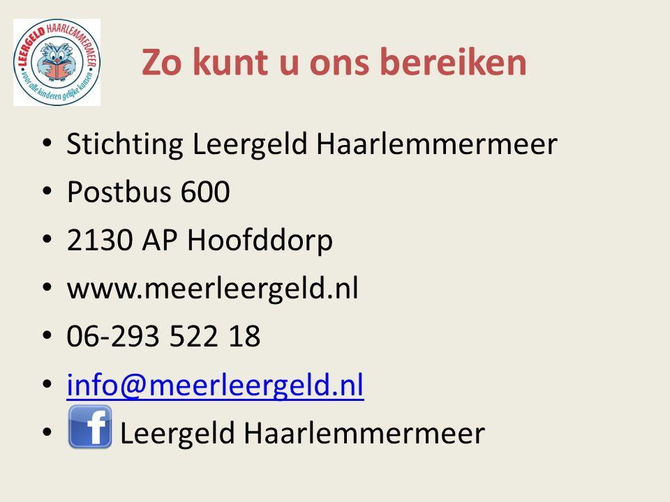 Zo kunt u ons bereiken Stichting Leergeld Haarlemmermeer Postbus 600 2130 AP Hoofddorp www.meerleergeld.nl 06-293 522 18 info@meerleergeld.nl Leergeld