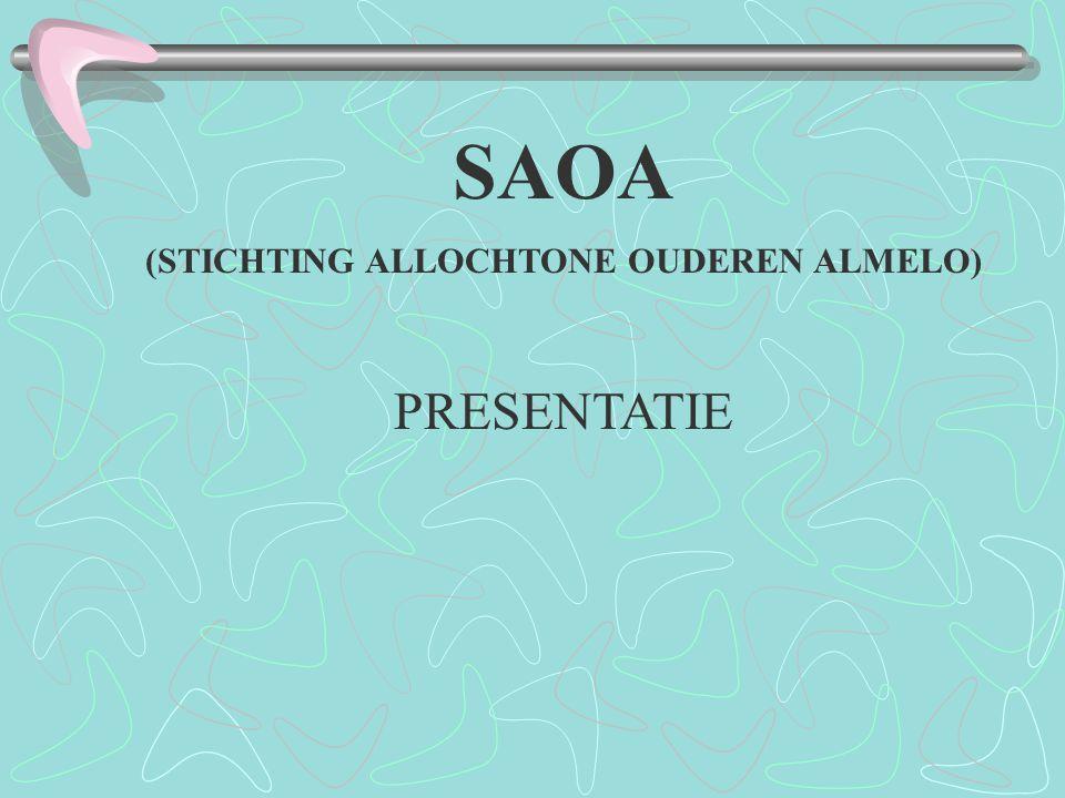 SAOA (STICHTING ALLOCHTONE OUDEREN ALMELO) PRESENTATIE