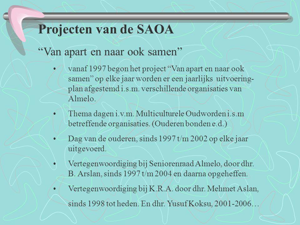 Projecten van de SAOA Van apart en naar ook samen vanaf 1997 begon het project Van apart en naar ook samen op elke jaar worden er een jaarlijks uitvoering- plan afgestemd i.s.m.