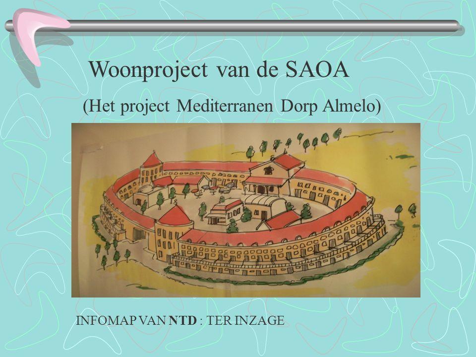 Woonproject van de SAOA (Het project Mediterranen Dorp Almelo) INFOMAP VAN NTD : TER INZAGE