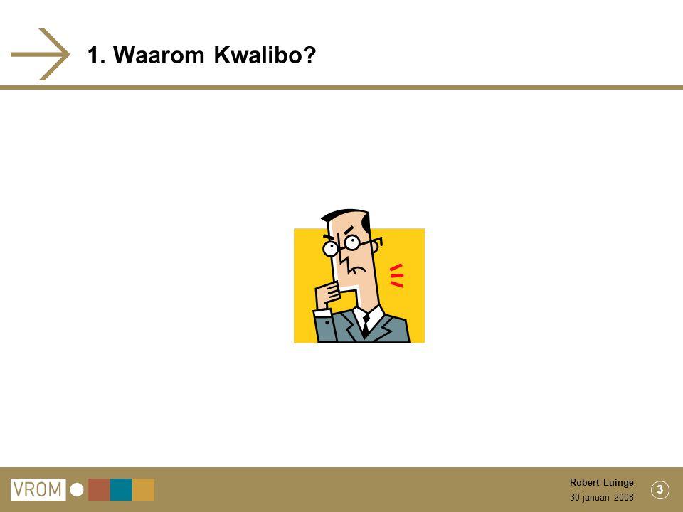 30 januari 2008 Robert Luinge 3 1. Waarom Kwalibo