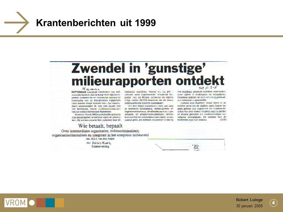 30 januari 2008 Robert Luinge 4 Krantenberichten uit 1999