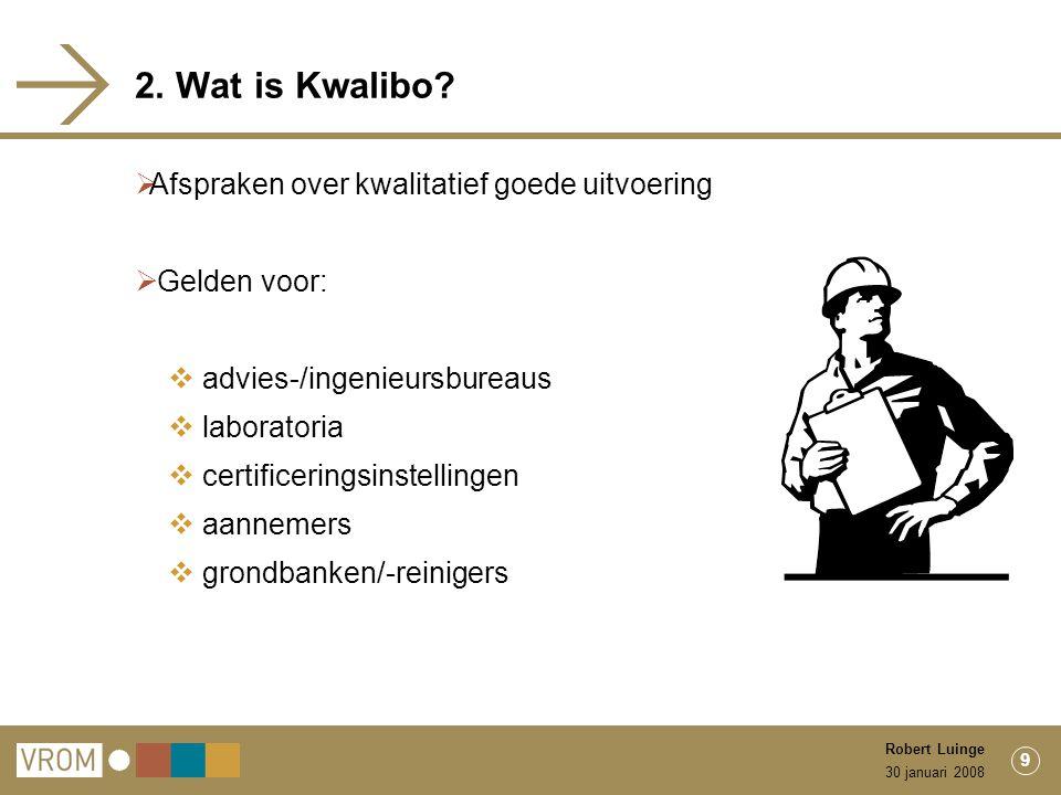 30 januari 2008 Robert Luinge 9 2. Wat is Kwalibo.