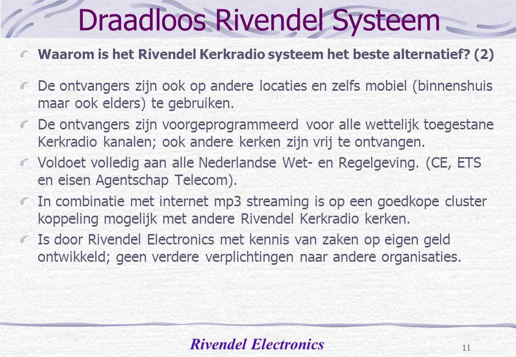 Rivendel Electronics 10 Draadloos Rivendel Systeem Waarom is het Rivendel Kerkradio systeem het beste alternatief? (1) Door speciale CTCSS techniek sc
