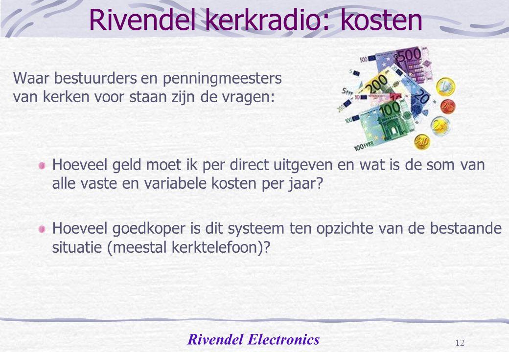 Rivendel Electronics 11 Draadloos Rivendel Systeem Waarom is het Rivendel Kerkradio systeem het beste alternatief? (2) De ontvangers zijn ook op ander