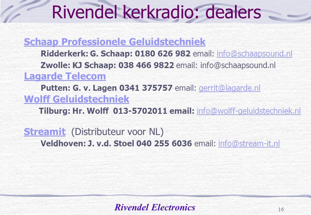Rivendel Electronics 15 Rivendel kerkradio: kosten Overzicht kosten per systeem over 5 jaar bij 30 luisteraars Lage kosten en prima kwaliteit: Rivende
