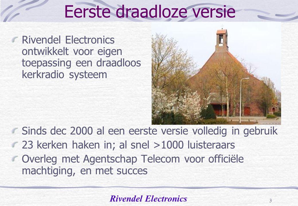 Rivendel Electronics 2 KPN kerktelefoon Mei 2000: KPN verhoogt tarieven Jaar 2000 tot aan begin 2005: Goed werkend systeem wordt nu onbetaalbaar 90.00