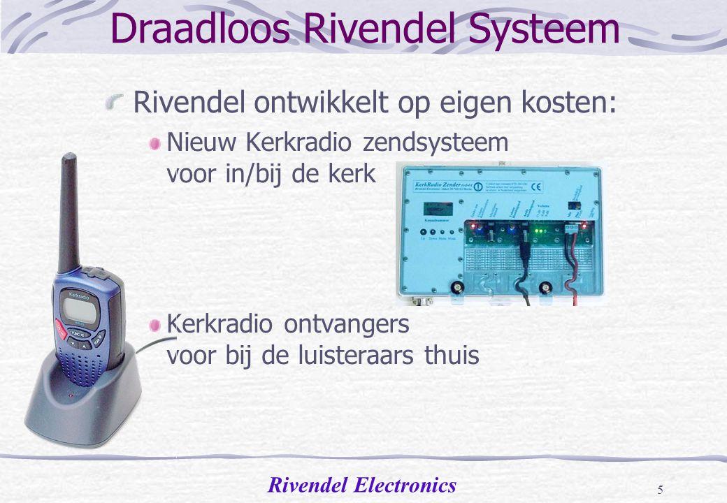 Rivendel Electronics 4 Kerkradio via de ether Maart 2005: actie AT. (Agentschap Telecom) AT maakt wijziging in Nationale frequentieplan Wijst de oude