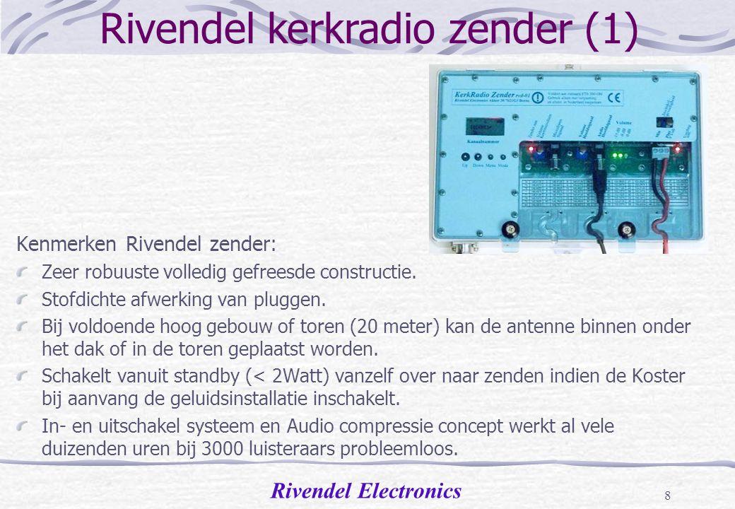 Rivendel Electronics 7 Rivendel kerkradio ontvanger (2) Kenmerken Rivendel Ontvanger: Inschakelbaar slot mogelijk voor zeer eenvoudige bediening.