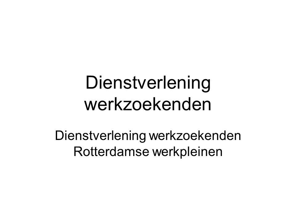 Dienstverlening werkzoekenden Dienstverlening werkzoekenden Rotterdamse werkpleinen