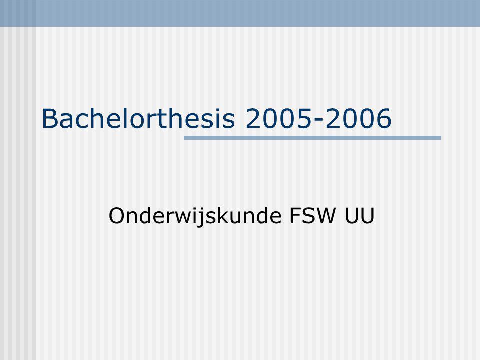 Bachelorthesis 2005-2006 Onderwijskunde FSW UU