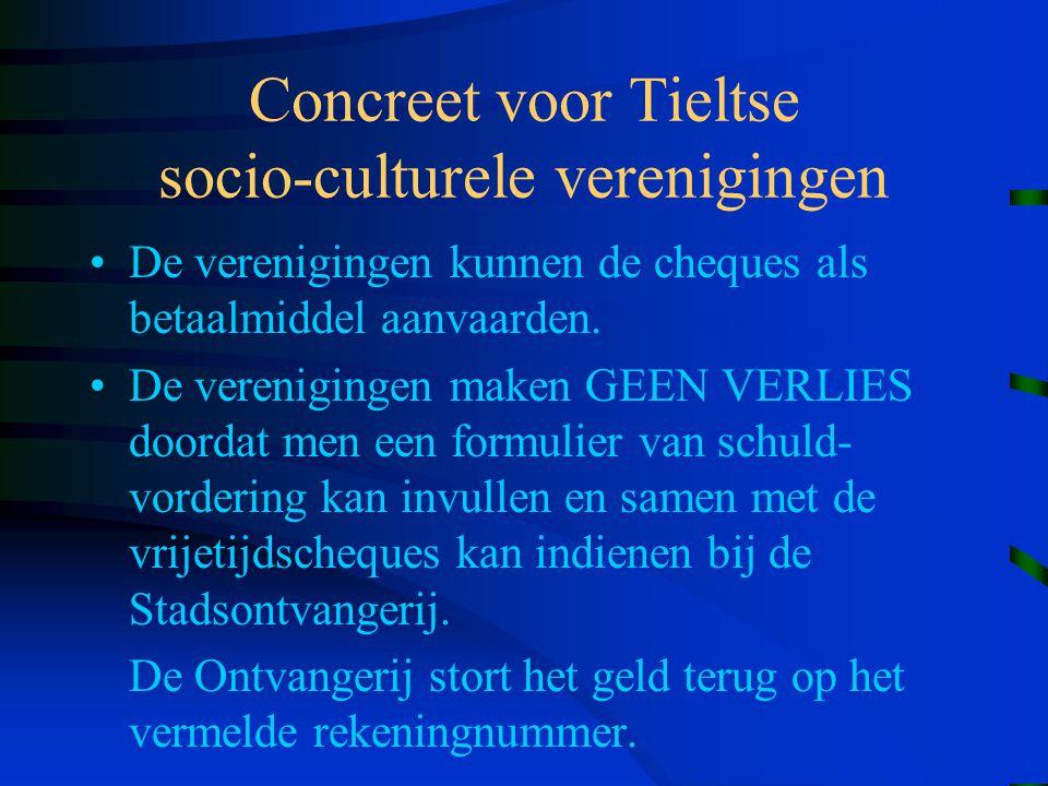 Concreet voor Tieltse socio-culturele verenigingen De verenigingen kunnen de cheques als betaalmiddel aanvaarden.