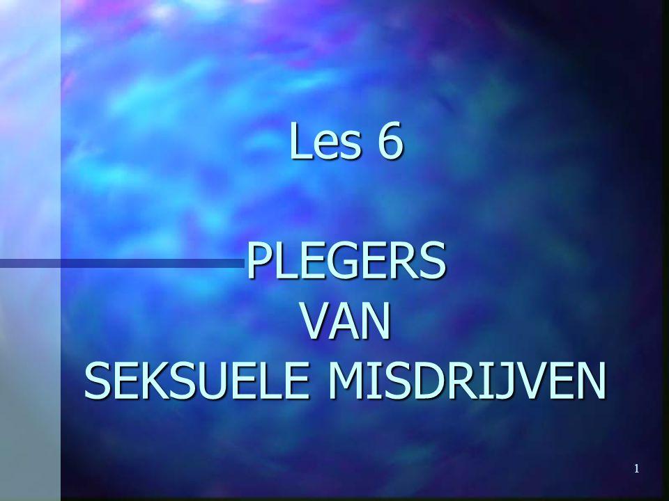 1 Les 6 PLEGERS VAN SEKSUELE MISDRIJVEN