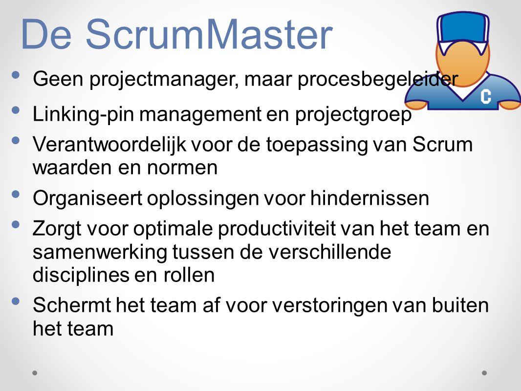 De ScrumMaster Geen projectmanager, maar procesbegeleider Linking-pin management en projectgroep Verantwoordelijk voor de toepassing van Scrum waarden