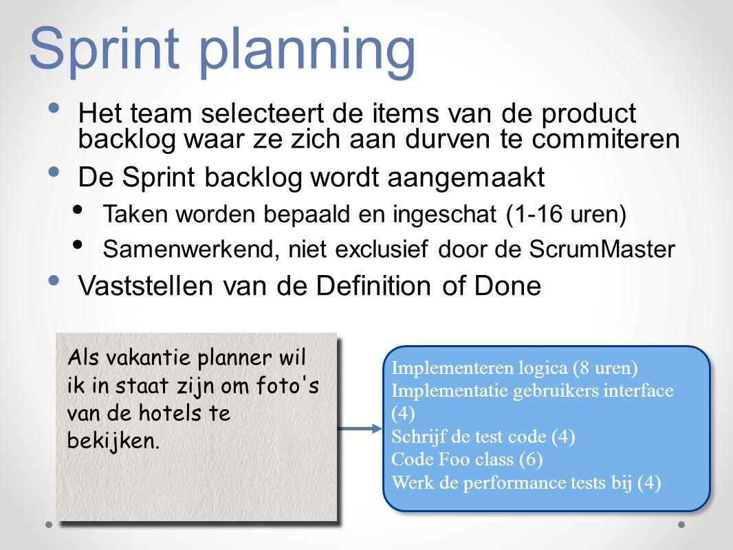 Sprint planning Het team selecteert de items van de product backlog waar ze zich aan durven te commiteren De Sprint backlog wordt aangemaakt Taken wor