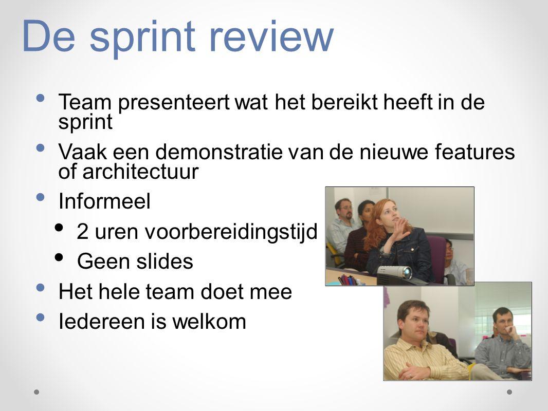 De sprint review Team presenteert wat het bereikt heeft in de sprint Vaak een demonstratie van de nieuwe features of architectuur Informeel 2 uren voo