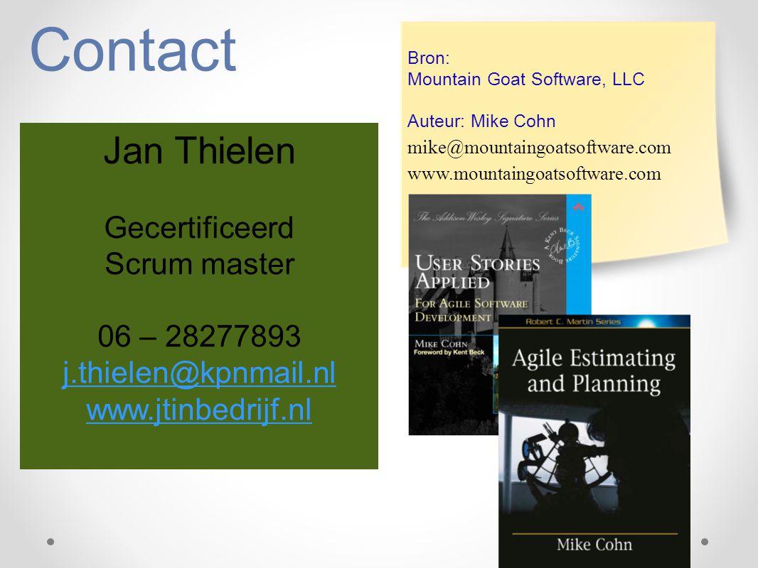 Contact Bron: Mountain Goat Software, LLC Auteur: Mike Cohn mike@mountaingoatsoftware.com www.mountaingoatsoftware.com Jan Thielen Gecertificeerd Scru