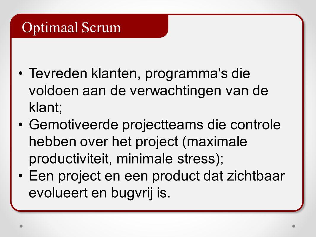 De ScrumMaster Geen projectmanager, maar procesbegeleider Linking-pin management en projectgroep Verantwoordelijk voor de toepassing van Scrum waarden en normen Organiseert oplossingen voor hindernissen Zorgt voor optimale productiviteit van het team en samenwerking tussen de verschillende disciplines en rollen Schermt het team af voor verstoringen van buiten het team